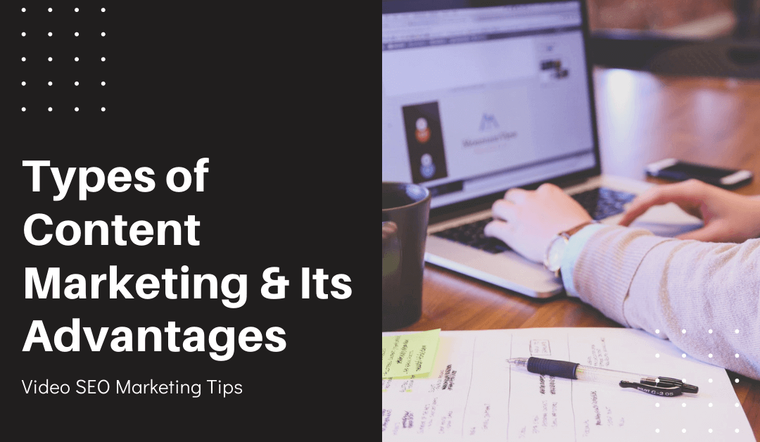 Types of content marketing and its advantages